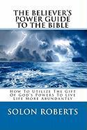 The Believer's Power Guide to the Bible