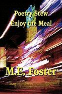 Poetry Stew: Enjoy the Meal - Foster, M. E.