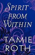 Spirit from Within - Roth, Tamie