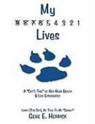 "My 9 8 7 6 5 4 3 2 1 Lives: A ""Cat's Tail"" of Her Near Death & Life Experiences"