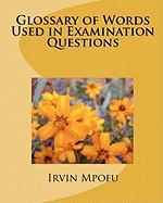 Glossary of Words Used in Examination Questions - Mpofu, Irvin