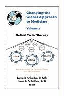 Changing the Global Approach to Medicine, Volume 2: Medical Vector Therapy