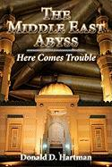 The Middle East Abyss - Hartman, Donald D.