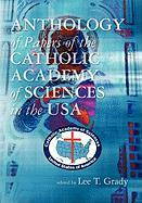 Anthology of Papers of the Catholic Academy of Sciences in the USA