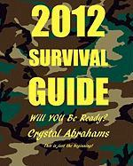 2012 Survival Guide - Abrahams, Crystal