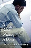 A Room Without a Door - Johnson, Arthur Willmore