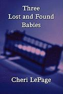 Three Lost and Found Babies