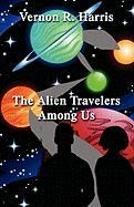 The Alien Travelers Among Us