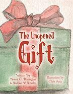 The Unopened Gift - Pennington, Norma