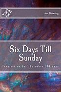 Six Days Till Sunday - Browning, Ann