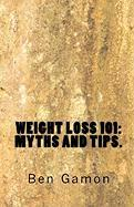 Weight Loss 101 Weight Loss 101