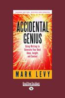 Accidental Genius: Using Writing to Generate Your Best Ideas, Insight, and Content - Levy, Mark