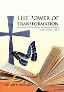 The Power of Transformation: How to Find Physical, Spiritual and Emotional Wellness and Live Life to Its Fullest - Lewinson, Pauline E.