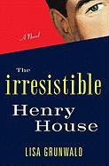 The Irresistible Henry House