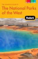 Fodor's the Complete Guide to the National Parks of the West - Fodor's