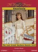 Anastasia: The Last Grand Duchess--Russia 1914