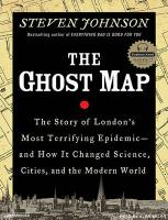 The Ghost Map: The Story of London's Most Terrifying Epidemic--And How It Changed Science, Cities, and the Modern World