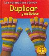 Duplicar y Multiplicar = Doubling and Multiplying