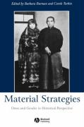 Material Strategies: Dress and Gender in Historial Perspective