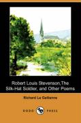 Robert Louis Stevenson, the Silk-Hat Soldier, and Other Poems (Dodo Press)