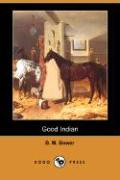 Good Indian - Bower, B. M.