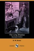 The Long Shadow (Illustrated Edition) (Dodo Press) - Bower, B. M.