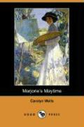Marjorie's Maytime (Dodo Press) - Wells, Carolyn