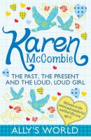 Past, the Present and the Loud, Loud Girl - McCombie, Karen