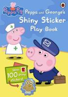 Peppa Pig: Peppa and George's Shiny Sticker Play Book