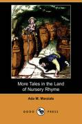 More Tales in the Land of Nursery Rhyme (Dodo Press) - Marzials, Ada M.