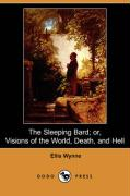 The Sleeping Bard; Or, Visions of the World, Death, and Hell (Dodo Press) - Wynne, Ellis