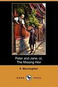 Peter and Jane; Or, the Missing Heir (Dodo Press)