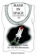 Made in Space: Space Investor's Guide to the Next Revolution - Schweitzer, Kenneth