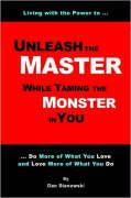 Unleash the Master ... While Taming the Monster ... in You!