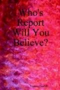 Who's Report Will You Believe? - Derrick, Frances