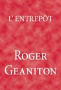 L'Entrepot - Geaniton, Roger