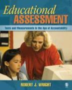 Educational Assessment: Tests and Measurements in the Age of Accountability