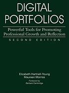 Digital Portfolios: Powerful Tools for Promoting Professional Growth and Reflection