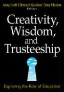 Creativity, Wisdom, and Trusteeship: Exploring the Role of Education