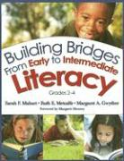 Building Bridges from Early to Intermediate Literacy: Grades 2-4 - Mahurt, Sarah F.; Metcalfe, Ruth E.; Gwyther, Margaret Ann