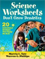 Science Worksheets Don't Grow Dendrites: 20 Instructional Strategies That Engage the Brain - Tate, Marcia L.; Phillips, Warren G.