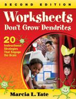 Worksheets Don't Grow Dendrites: 20 Instructional Strategies That Engage the Brain