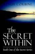 The Secret Within: Book One of the Secret Series - Corbine, Wendy
