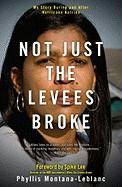 Not Just the Levees Broke: My Story During and After Hurricane Katrina