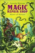 Master of Mirrors (Magic Repair Shop)