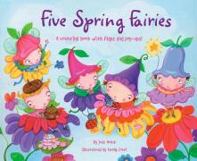 Five Spring Fairies: A Counting Book with Flaps and Pop-Ups! - Holub, Joan