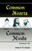 Common Hearts, Common Minds: Three Masters in One - Dunne, Robert W.