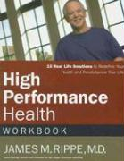 High Performance Health Workbook - Rippe, James M.