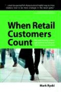 When Retail Customers Count - Ryski, Mark