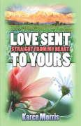 Love Sent Straight from My Heart to Yours - Morris, Karen
